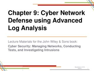 Chapter 9: Cyber Network Defense using Advanced Log Analysis
