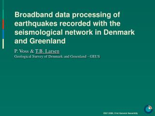 P. Voss  &  T.B. Larsen Geological Survey of Denmark and Greenland - GEUS