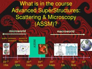 What is in the course Advanced SuperStructures: Scattering & Microscopy (ASSM) ?