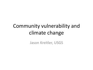 Community vulnerability and climate change