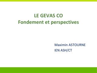 LE GEVAS CO  Fondement et perspectives
