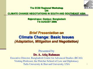 Brief Presentation on Climate Change: Basic Issues (Adaptation, Mitigation and Negotiation)