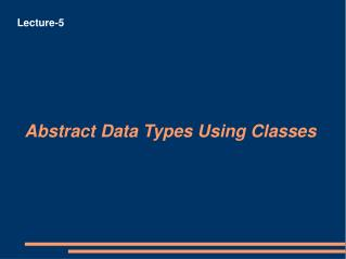 Abstract Data Types Using Classes