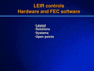 LEIR controls Hardware and FEC software