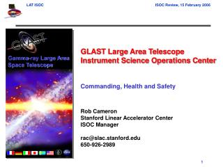 GLAST Large Area Telescope Instrument Science Operations Center  Commanding, Health and Safety