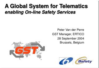 A Global System for Telematics enabling On-line Safety Services