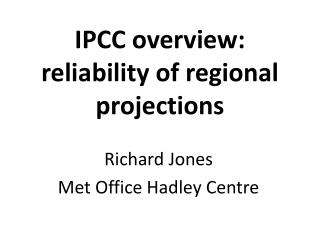 IPCC overview: reliability of regional projections
