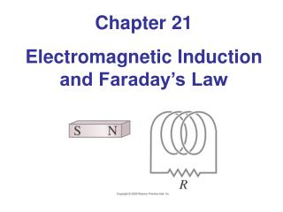 Chapter 21 Electromagnetic Induction and Faraday's Law