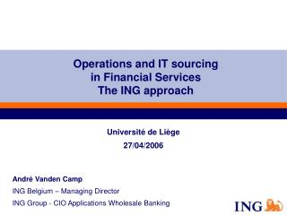 Operations and IT sourcing  in Financial Services The ING approach