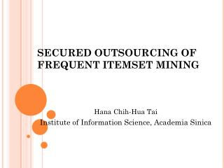SECURED OUTSOURCING OF FREQUENT ITEMSET MINING