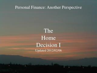 The  Home  Decision I Updated 2012/02/06