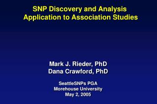 SNP Discovery and Analysis  Application to Association Studies