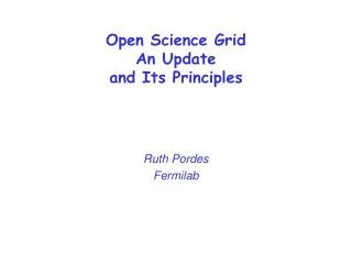 Open Science Grid An Update  and Its Principles