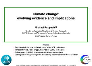 Climate change:  evolving evidence and implications Michael Raupach 1,2