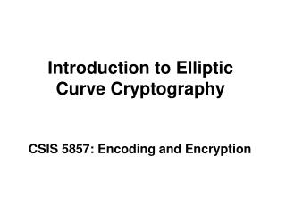 Introduction to Elliptic Curve Cryptography