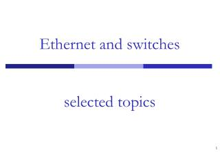 Ethernet and switches selected topics