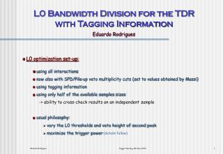L0 Bandwidth Division for the TDR with Tagging Information Eduardo Rodrigues