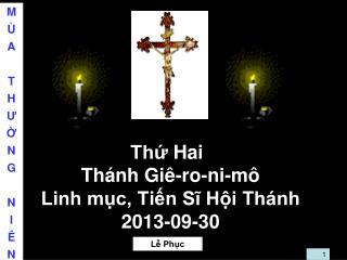 Thứ  Hai Thánh Giê-ro-ni-mô Linh mục, Tiến Sĩ Hội Thánh 2013-09-30