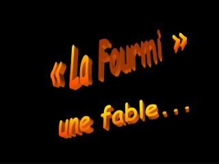 une fable...