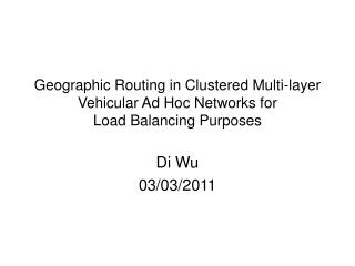 Geographic Routing in Clustered Multi-layer Vehicular Ad Hoc Networks for Load Balancing Purposes