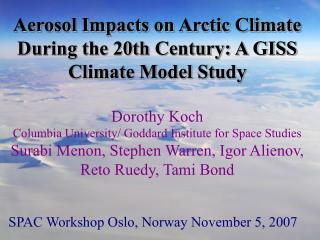 Aerosol Impacts on Arctic Climate During the 20th Century: A GISS Climate Model Study