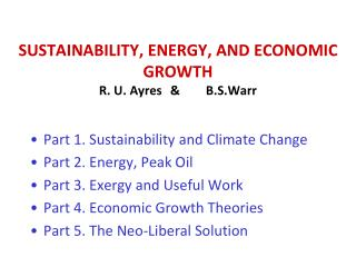 SUSTAINABILITY, ENERGY, AND ECONOMIC GROWTH  R. U. Ayres	&	B.S.Warr