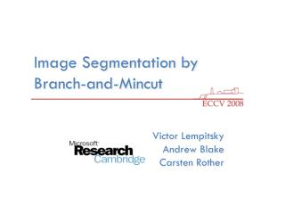 Image Segmentation by  Branch-and- Mincut