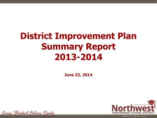 District Improvement Plan Summary Report 2013-2014 June 23, 2014