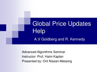 Global Price Updates Help A.V Goldberg and R. Kennedy