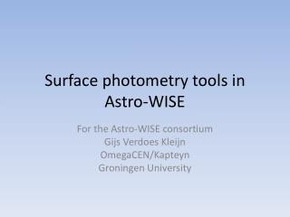 Surface photometry tools in Astro-WISE