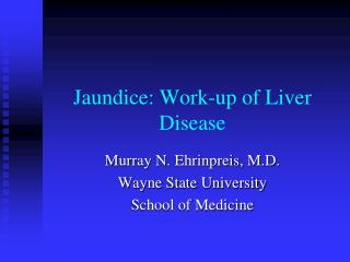 Jaundice: Work-up of Liver Disease
