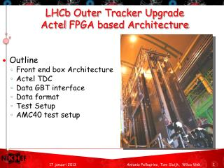 LHCb  Outer Tracker Upgrade Actel  FPGA based Architecture