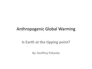 Anthropogenic Global Warming