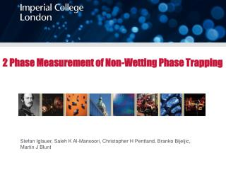 2 Phase Measurement of Non-Wetting Phase Trapping