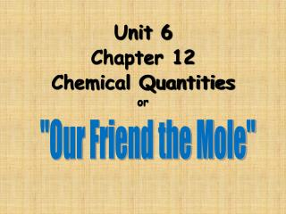 Unit 6 Chapter 12 Chemical Quantities or