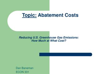 Reducing U.S. Greenhouse Gas Emissions:  How Much at What Cost?