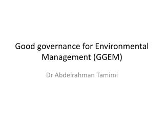 Good governance for Environmental Management (GGEM)
