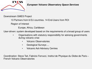 Downstream GMES Project 	13 Partners from 6 EU countries. 14 End-Users from ROI