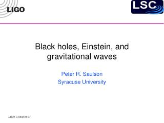 Black holes, Einstein, and  gravitational waves