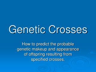 Genetic Crosses