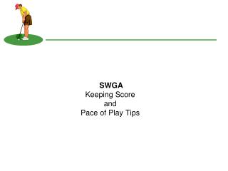 SWGA Keeping Score and  Pace of Play Tips