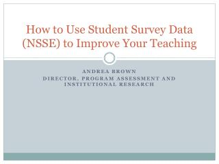 How to Use Student Survey Data (NSSE) to Improve Your Teaching