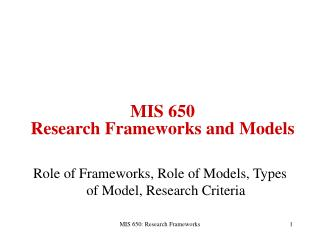Role of Frameworks, Role of Models, Types of Model, Research Criteria