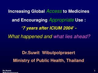 Increasing Global  Access  to Medicines and Encouraging  Appropriate  Use :