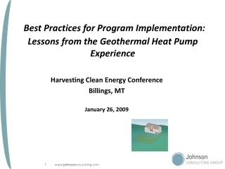 Best Practices for Program Implementation: Lessons from the Geothermal Heat Pump Experience