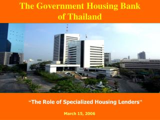 """ The Role of Specialized Housing Lenders """