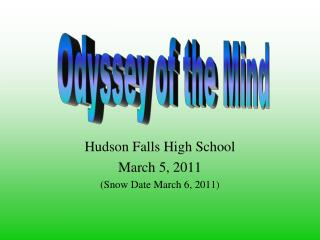 Hudson Falls High School March 5, 2011 (Snow Date March 6, 2011)