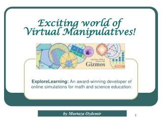 ExploreLearning:  An award-winning developer of online simulations for math and science education.