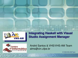 Integrating  Haskell  with  Visual Studio Assignment Manager