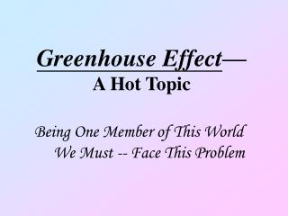 Greenhouse Effect — A Hot Topic